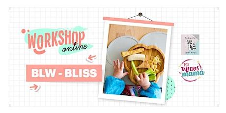 BLW-BLISS entradas