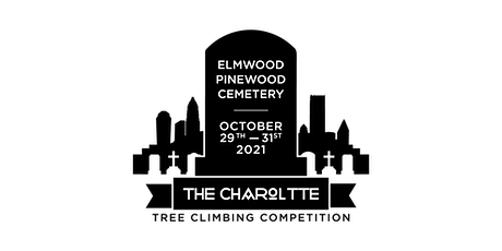 The 2021 Charlotte Tree climbing competition. Out- Of -State tickets