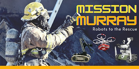 Mission Murray - Robots to the Rescue tickets