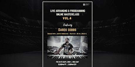 Live Arranging & Programming Masterclass VOL.4  ft Darek Cobbs tickets