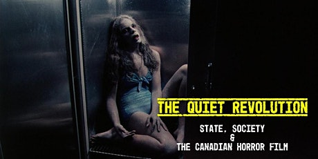 The Quiet Revolution: State, Society and the Canadian Horror Film tickets