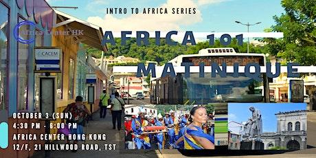Africa 101 | Martinique tickets