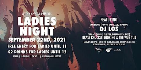 Myth Nightclub Presents: LADIES NIGHT | 9.22.21 tickets