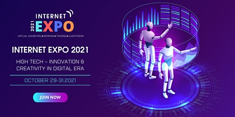 Internet Expo 2021 -  The Largest Cyber Expo Ever in Asia-Pacific tickets