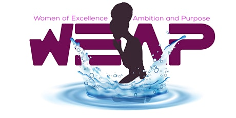W.E.A.P. Women of Excellence Ambition & Purpose-With God Nothing Impossible tickets