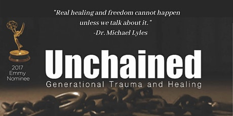 Unchained Generational Trauma Documentary and Discussion tickets