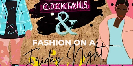 Cocktails & Fashion On a Friday Night tickets