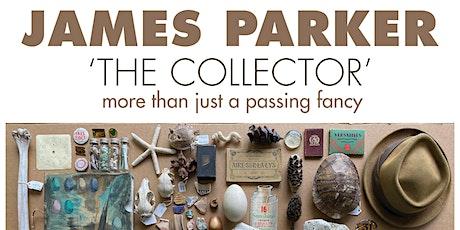 ARTIST TALK James Parker - The Collector tickets