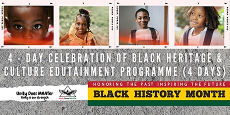 4 - Day Celebration of Black Heritage & Culture Edutainment Programme tickets