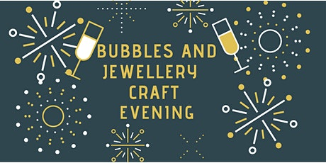 Jewellery and Bubbles Craft Evening! tickets