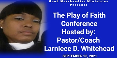 THE PLAY OF FAITH CONFERENCE tickets