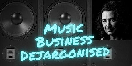 Music Business Dejargonised Webinar tickets