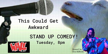 This Could Get Awkward STAND UP COMEDY NIGHT! Tickets