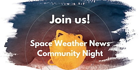 Space Weather News Community Night tickets