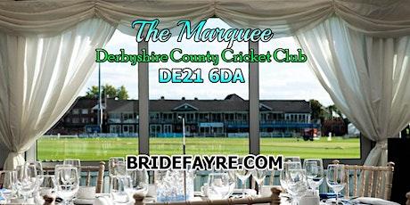A Big Derbyshire County Cricket Ground Wedding Fayre tickets
