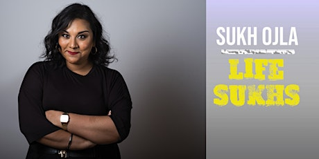 Sukh Ojla : Life Sukhs - Leicester tickets