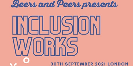 Beers and Peers presents - Inclusion Works tickets