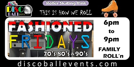 FASHIONED FRIDAY - FAMILY - 6pm Roller Skating tickets