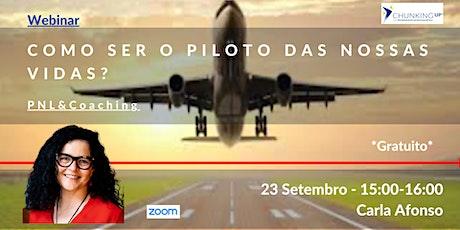 Webinar - Como ser o piloto das nossas vidas? (Coaching) bilhetes
