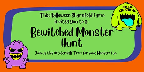 Bewitched Monster Hunt Trail  - Sharnfold Farm Halloween Event tickets