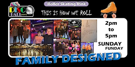 SUNDAY FUNDAY FAMILY DESIGNED - 2pm Roller Skating tickets