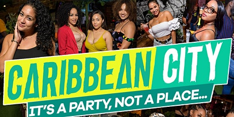 CARIBBEAN CITY - LADIES FREE ALL NIGHT & DRINK FREE RUM PUNCH TILL 12! tickets