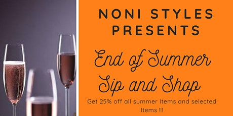 Noni Styles Presents:  End of Summer Sip and Shop! tickets