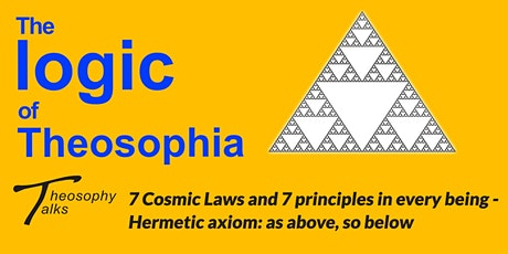 7 Cosmic Laws and 7 principles in every being - Online Theosophy Talks tickets