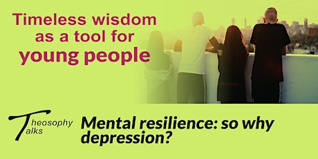 Mental resilience: so why depression? - Online Theosophy Talks tickets