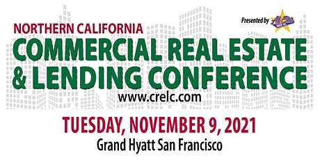 Commercial Real Estate & Lending Conference - No. California 2021 tickets
