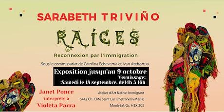 """Nouveau vernissage de  l'exposition """"Raices: Reconnexion par l'immigration"""" tickets"""