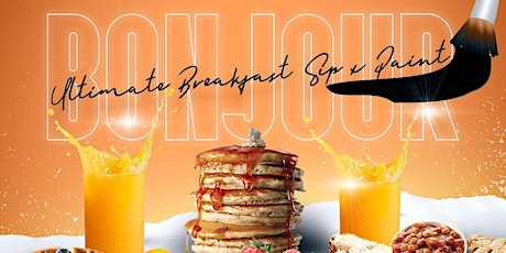 The Ultimate Breakfast Sip & Paint tickets