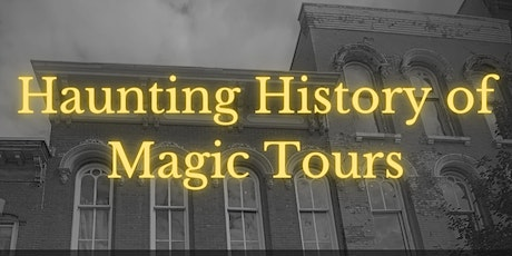 Haunting History of Magic Tours at the American Museum of Magic tickets