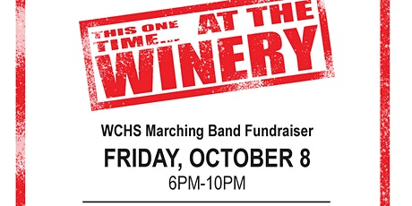 This one time........ at the winery! A WCHS Marching Band Fundraiser. tickets