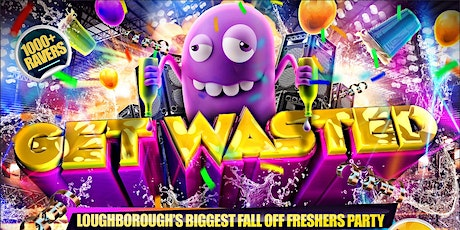 Get Wasted Loughborough tickets