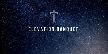 Elevation Banquet tickets