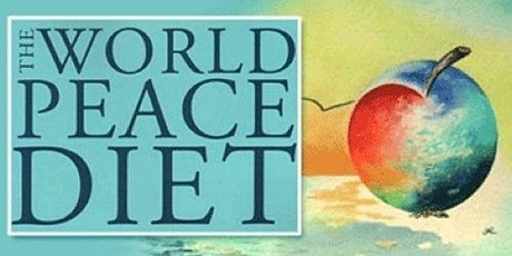 Healing our World: A Deeper Look at Food Presented by Dr. Will Tuttle tickets