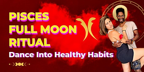 Pisces Full Moon Ritual: Dance & Celebrate Healthy Habits tickets