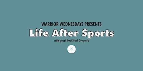 Warrior Wednesdays: Life After Sports tickets