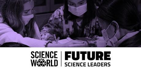 Future Science Leaders Program Information Night tickets