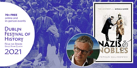 Nazis and Nobles: Stephan Malinowski in Conversation tickets