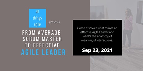 From average Scrum Master to effective Agile Leader tickets