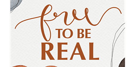 Free to be Real (Fall Event) tickets