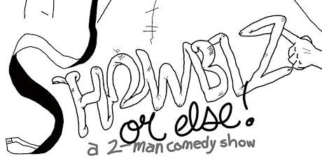 Showbiz Or Else - A Comedy Show tickets