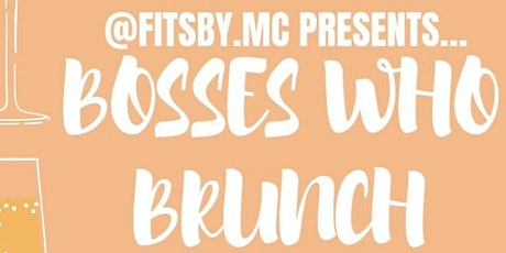 BOSSES WHO BRUNCH tickets