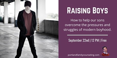 Raising Boys: A free webinar for parents with teens and tweens. tickets