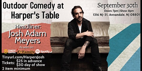 Outdoor Comedy at Harper's Table with Josh Adam Meyers! tickets