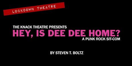 Lockdown Theatre: Hey, Is Dee Dee Home? tickets