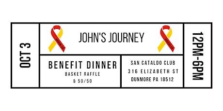 John's Journey Benefit Dinner tickets