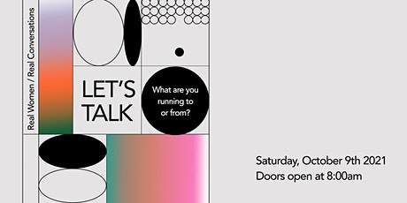 Let's Talk: What are you running to or from? Real Women, Real Conversations tickets